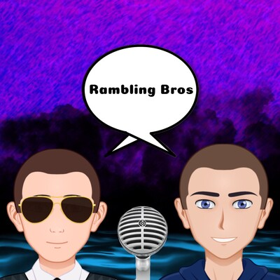Rambling Bros Podcast