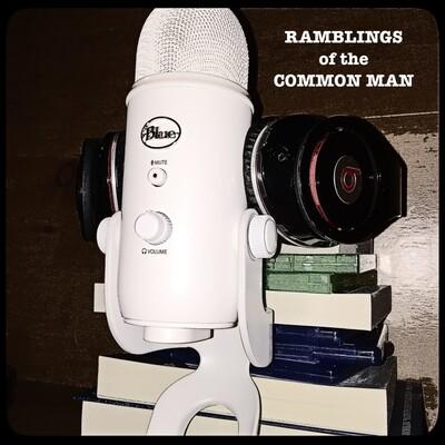 Ramblings of the Common Man