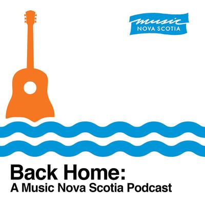 Back Home: A Music Nova Scotia Podcast