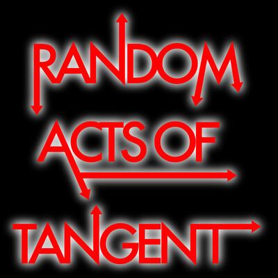 Random Acts of Tangent