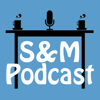 S&M Podcast