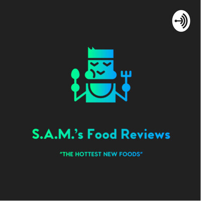 S.A.M.'s Food Reviews