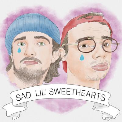 Sad Lil' Sweethearts