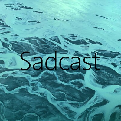 SAD WATER: SADCAST