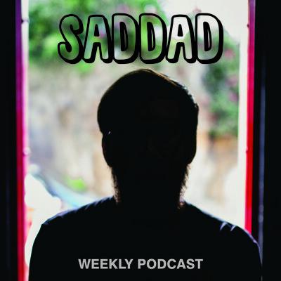 SadDad Weekly Podcast