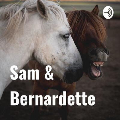 Sam & Bernardette