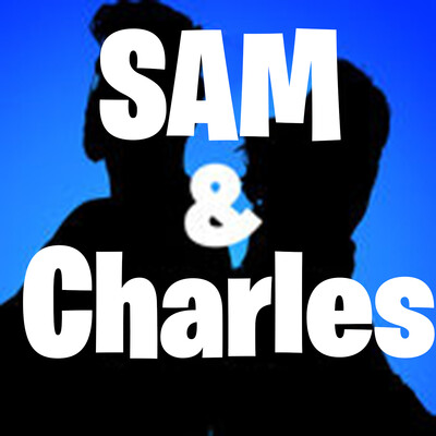 SAM & Charles