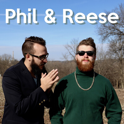 Phil & Reese