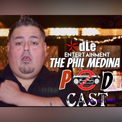 Phil Medina Podcast
