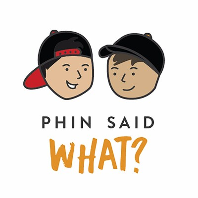 PhinSaidWhat?