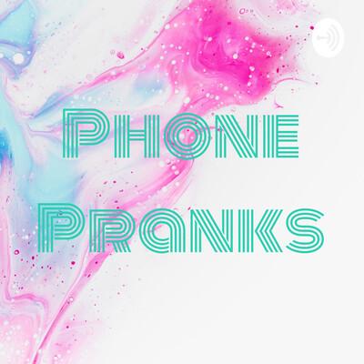 Phone Pranks