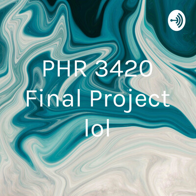 PHR 3420 Final Project lol