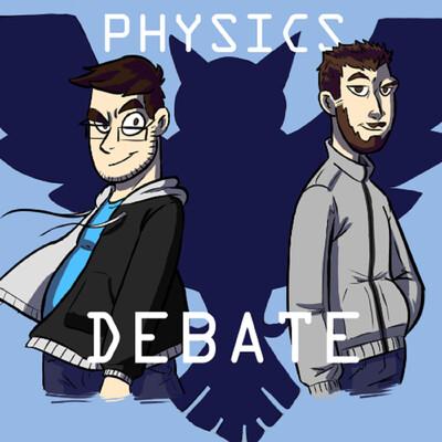 Physics Debate