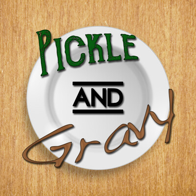 Pickle & Gravy Present