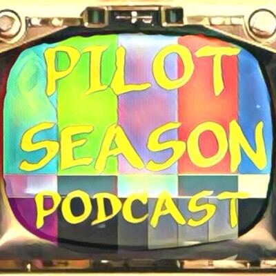 Pilot Season Podcast