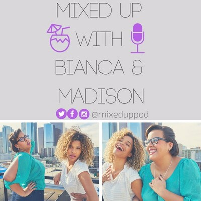 Mixed Up with Bianca & Madison