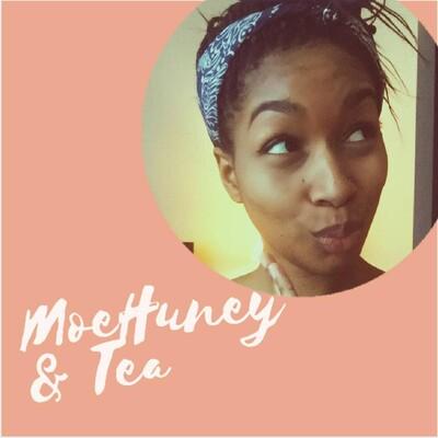 Moehuney & Tea