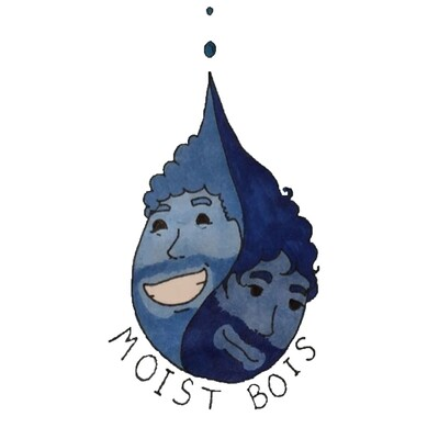 Moist Bois Podcast
