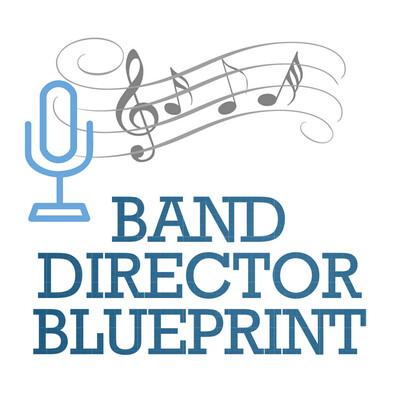 Band Director Blueprint