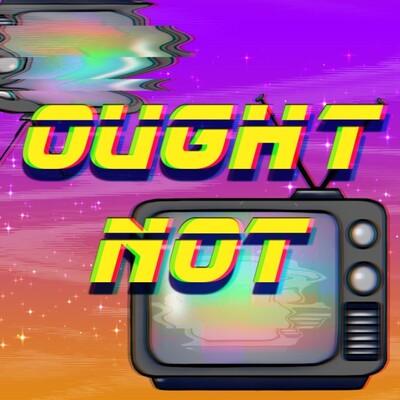 Ought Not