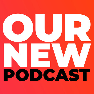 Our New Podcast