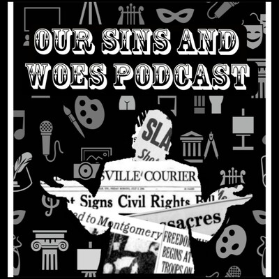 Our Sins and Woes Podcast