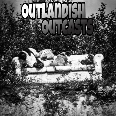Outlandish Outcasts
