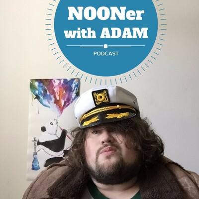 NOONer with Adam