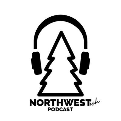 Northwestish Podcast