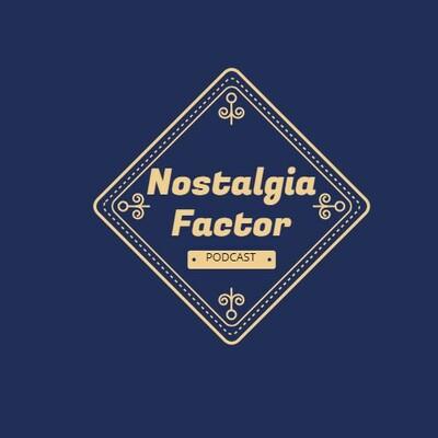 Nostalgia Factor