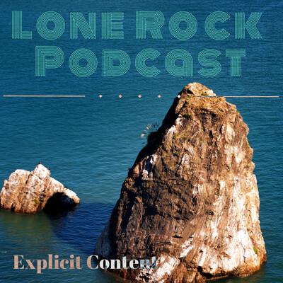 Lone Rock Podcast