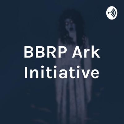 BBRP Ark Initiative