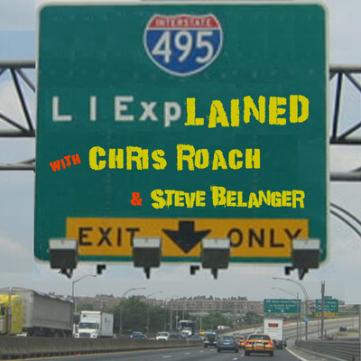 Long Island Explained with Chris Roach and Steve Belanger
