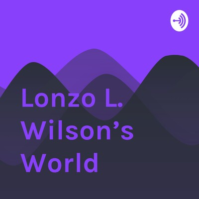 Lonzo L. Wilson's World