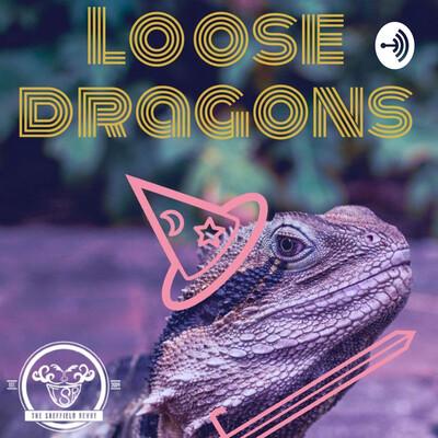 Loose Dragons