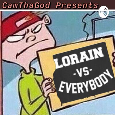 Lorain VS Everybody