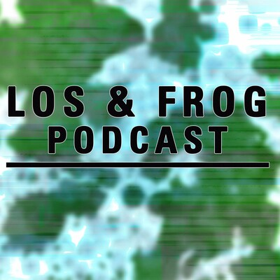 Los and Frog Podcast