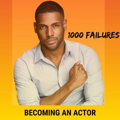 1000 Failures - Becoming an actor