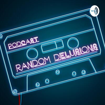 Random Delusions