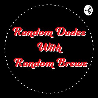Random Dudes with Random Brews