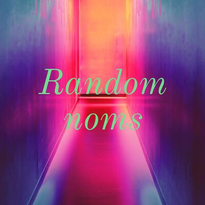 Random noms