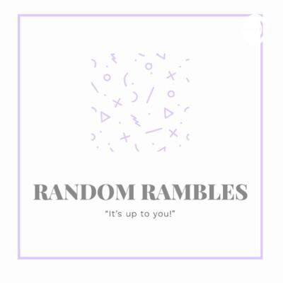Random Rambles w/ Riley and Jeremy