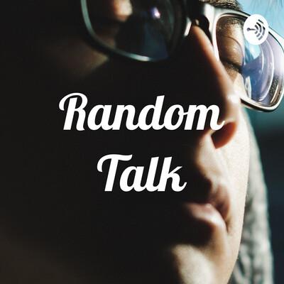 Random Talk