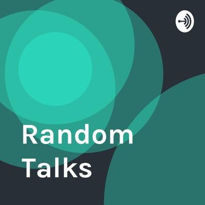 Random Talks