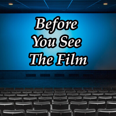 Before You See The Film
