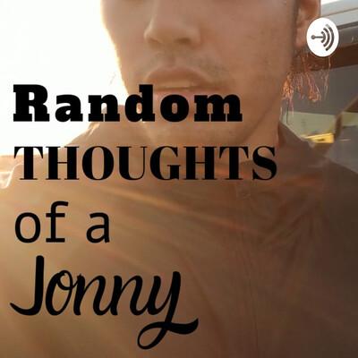 Random Thoughts Of A Jonny
