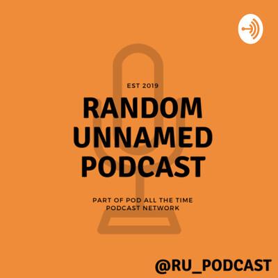 Random Unnamed Podcast