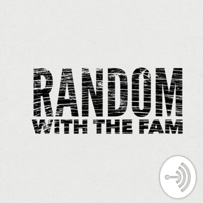Random With The Fam