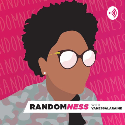RandomNess with VanessaLaraine