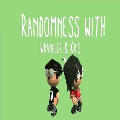 Randomness With Wrangler and Kris